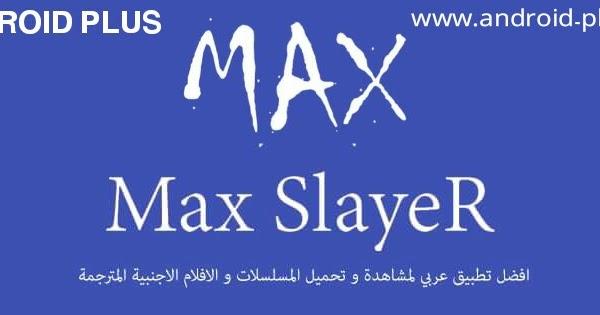 max slayer uptodown