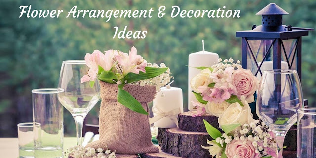 Flower Arrangements, Flower Decorations, Flower Ideas