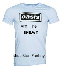 Idiot Blur Fanboy - Oasis Are The Enemy
