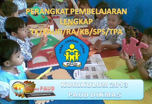 Perangkat Pembelajaran TK PAUD RA KB SPS TPA Kurikulum 2013 Tahun Ajaran Baru Lengkap untuk satu Tahun