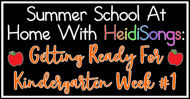 Summer School At Home With HeidiSongs Getting Ready For