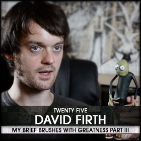 My Brief Brushes With Greatness Part III: 25. David Firth