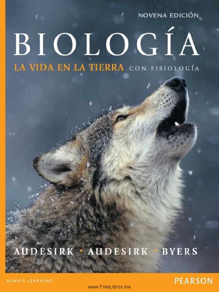 Biología: La vida en la tierra con fisiología, 9na Edición – Teresa Audesirk, Gerald Audesirk y Bruce E. Byers