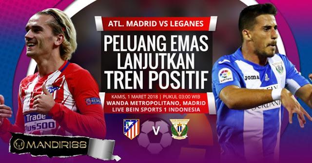 Prediksi Atletico Madrid Vs Leganes, Kamis 01 Maret 2018 Pukul 03.30 WIB