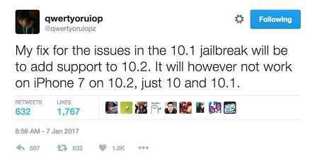He is planning to add support for iOS 10.2 jailbreak but the updated iOS 10.2 jailbreak will not support the iPhone 7 or iPhone 7 Plus on iOS 10.2. Updated jailbreak version just supports iOS 10 and 10.1