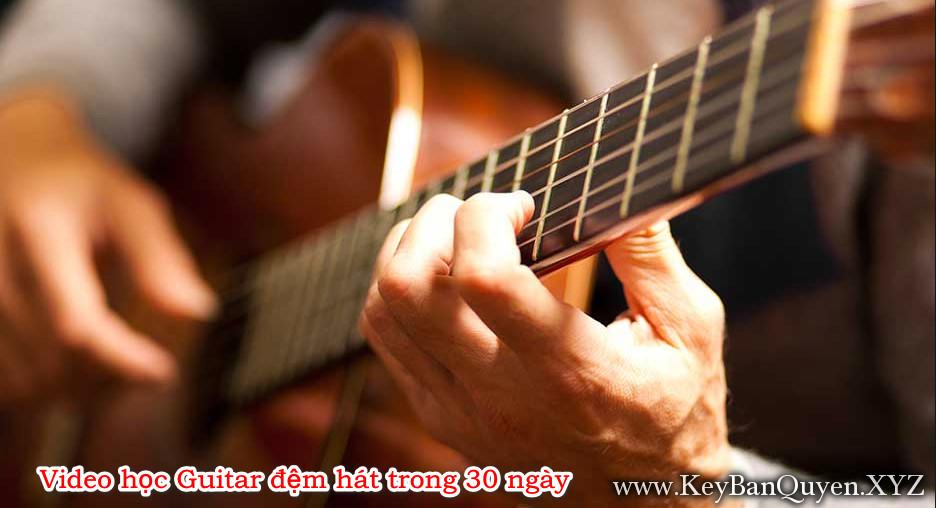 Video học Guitar đệm hát trong 30 ngày