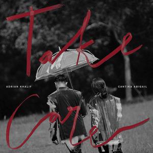 Adrian Khalif - Take Care (Feat. Cantika Abigail)
