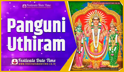 2022 Panguni Uthiram Date and Time, 2022 Panguni Uthiram Festival Schedule and Calendar