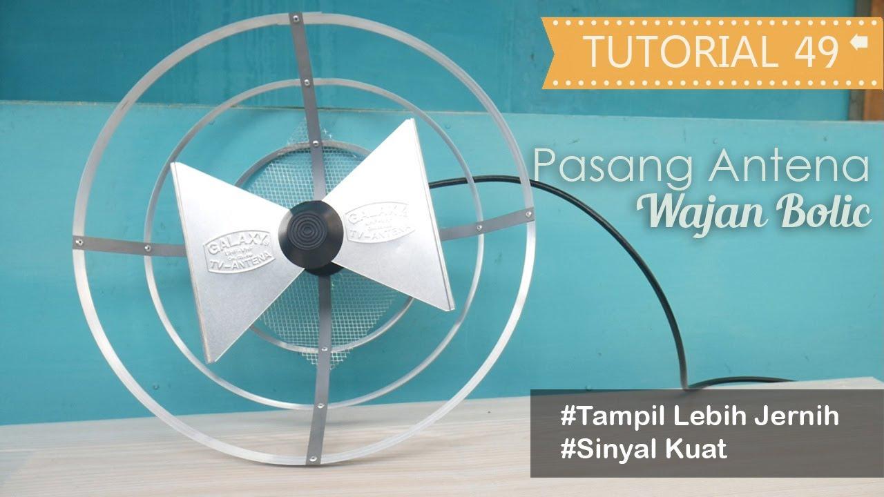 tutorial pasang antena wajan bolic