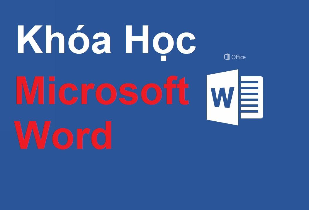 Khóa Học Microsoft Word Full 96 Video và bài tập chi tiết toàn tập miễn phí 1
