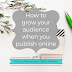 Writing Wednesdays: How to grow your audience when you publish online