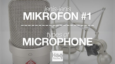 Jenis-Jenis Microfon | Types of Microphone (Part 1) - Hog Pictures Tutorials and Articles