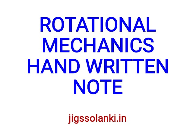 ROTATIONAL MECHANICS HAND WRITTEN NOTE