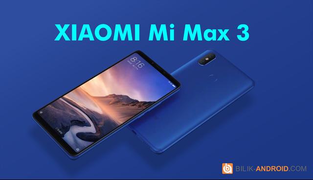 mi-max-3-spesifikasi-dan-harga-1, mi-max-3, xiaomi