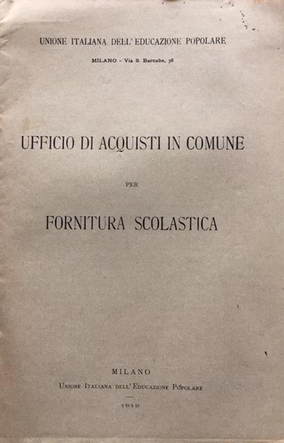 Unione Italiana dell'educazione popolare - Ufficio di Acquisti in Comune per la Fornitura Scolastica - 1919 - Unione Italiana dell'Educazione Popolare - Milano
