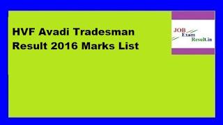 HVF Avadi Tradesman Result 2016 Marks List