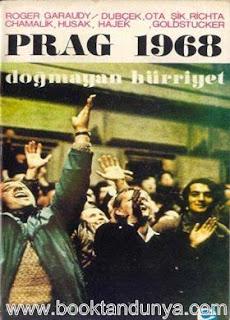 Roger Garaudy - Prag 1968 Doğmayan Hürriyet