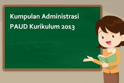 Kumpulan Administrasi PAUD Kurikulum 2013