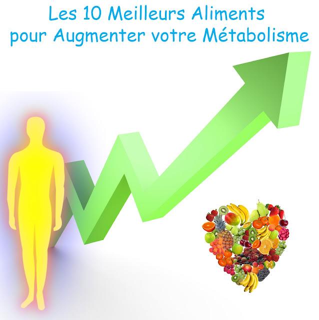 Les 10 Meilleurs Aliments pour Augmenter votre Métabolisme