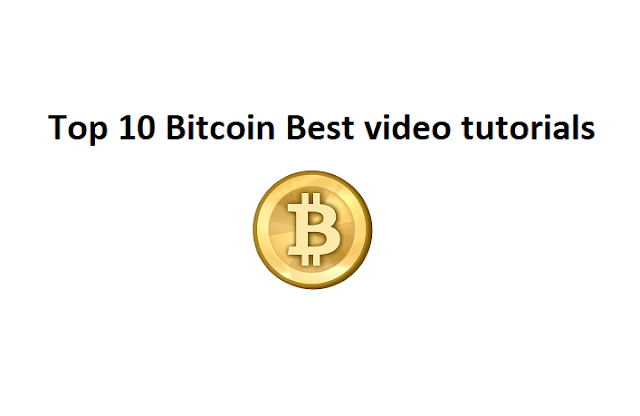 Top 10 Bitcoin Best video tutorials