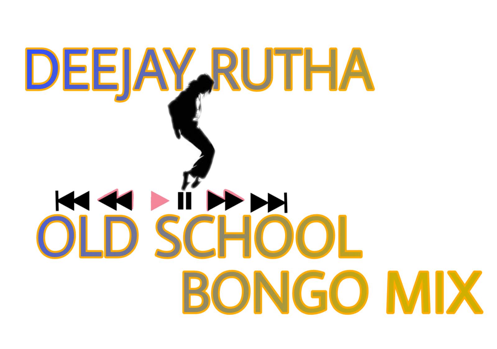 New AUDIO | Deejay Rutha - Old School-Bongo Mix Vol  01 | Download