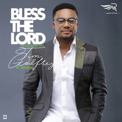 Music: Tim Godfrey – Bless The Lord