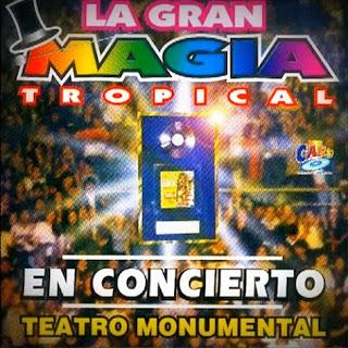 la gran magia tropical en concierto teatro monumental