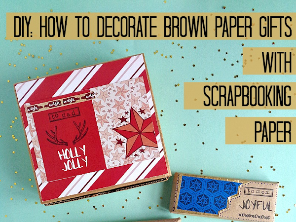 DIY: How To Decorate Brown Paper Gifts With Scrapbooking Paper