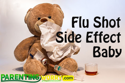 Flu Shot Side Effects Baby That You Need to Know