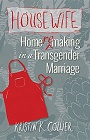 https://www.amazon.com/Housewife-Home-remaking-Transgender-Kristin-Collier-ebook/dp/B01M5K5NOH