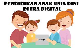 Pendidikan Anak Usia Dini di Era Digital