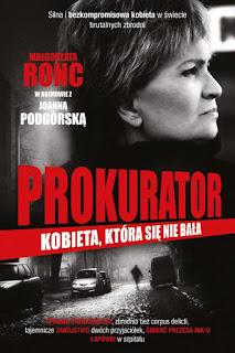 """Joanna Podgórska, Małgorzata Ronc - """"Prokurator. Kobieta, która się nie bała"""""""