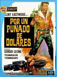 Por Un Puñado De Dolares 1964 HD [1080p] Latino [Mega] SilvestreHD