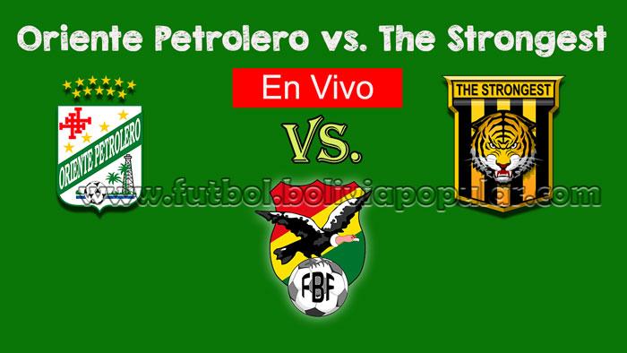 【En Vivo Online】Oriente Petrolero vs. The Strongest - Torneo Clausura