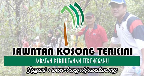 Jawatan Kosong 2018 di Jabatan Perhutanan Terengganu