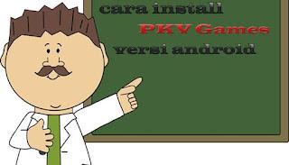 Cara Mengistall PKV Games Versi HP Android