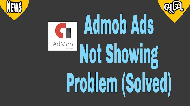 Admob Ads Not Showing Problem (Solved)