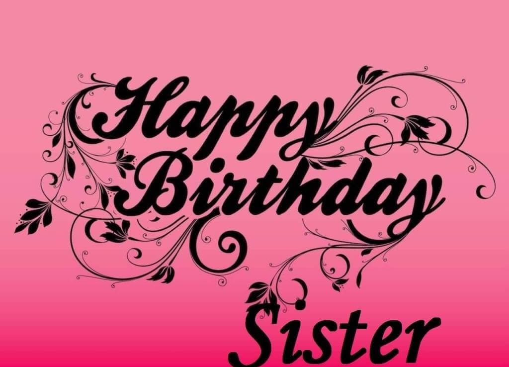 Happy Birthday Sister Wishes Messages Cake Images Quotes