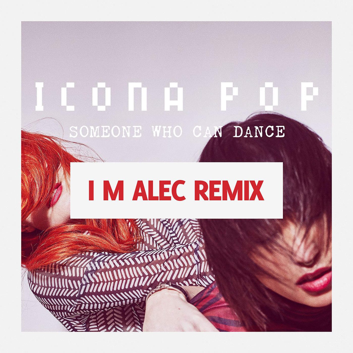 Icona Pop - Someone Who Can Dance (Remixes) - Single Cover