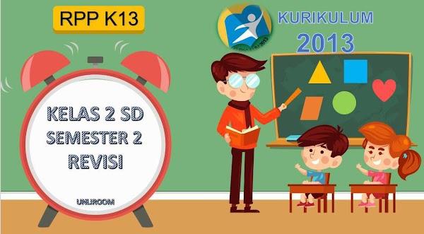 RPP Kelas 2 Semester 2 Kurikulum 2013 Revisi 2018 Tematik