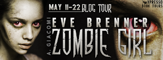 Blog Tour: Eve Brenner: Zombie Girl by A.Giacomi with excerpt and giveaways!
