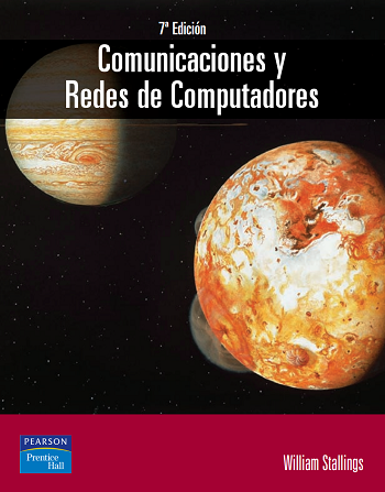 Comunicaciones y Redes de Computadores, 7ma Edición – William Stallings