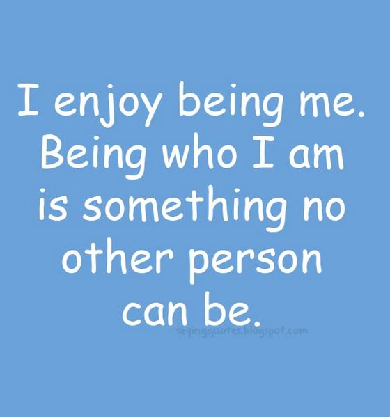 Being Who I Am Quotes. QuotesGram