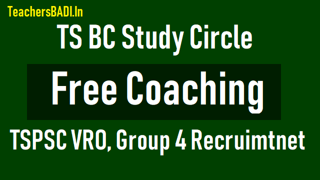 ts bc study circle tspsc vro group 4 posts recruitment test free coaching 2018,tspsc free coaching to vro group 4 postss recruitment online application form,hall ticket,selection list results,counselling dates