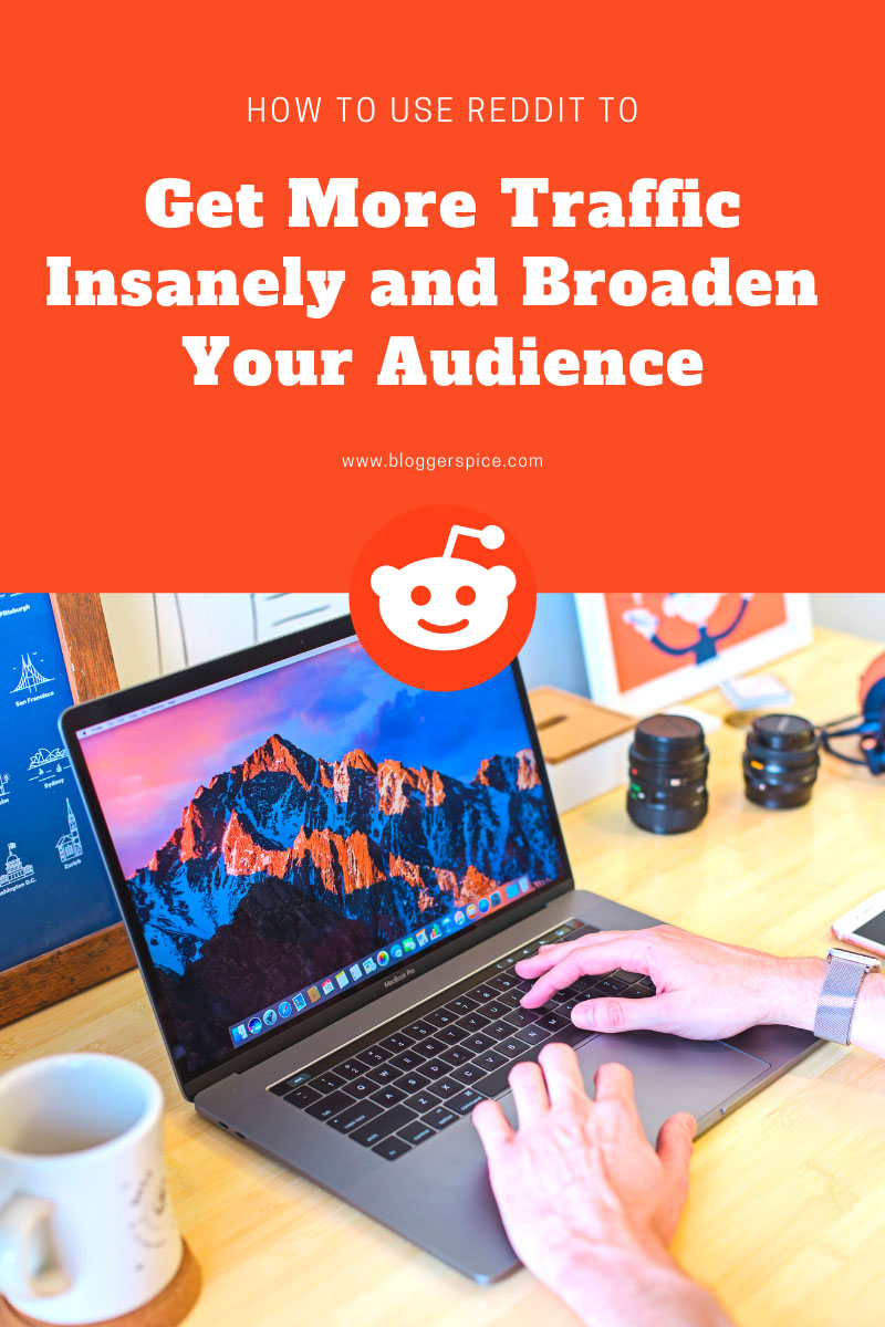 How to Use Reddit to Get More Traffic Insanely and Broaden Your Audience?