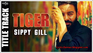 Tiger (Tittle Song) Lyrics : Sippy Gill