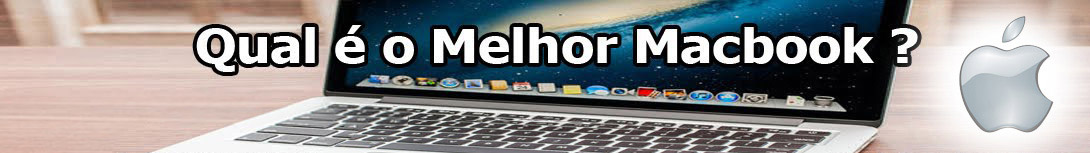 O Melhor Macbook - Notebook Apple