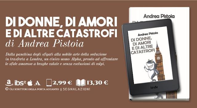 Di donne, di amori e di altre catastrofi, di Andrea Pistoia - Libri, scrittori