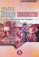 Judul Buku : Strategic Marketing Communication – Konsep Strategis dan Terapan