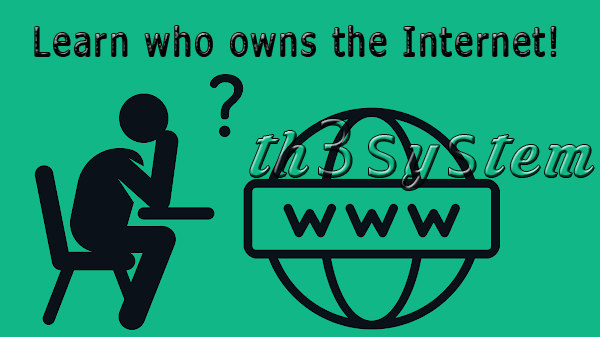 Learn who owns the Internet!